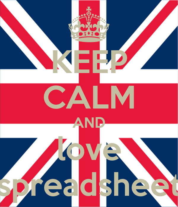 KEEP CALM AND love spreadsheet