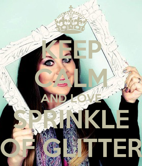 KEEP CALM AND LOVE SPRINKLE OF GLITTER