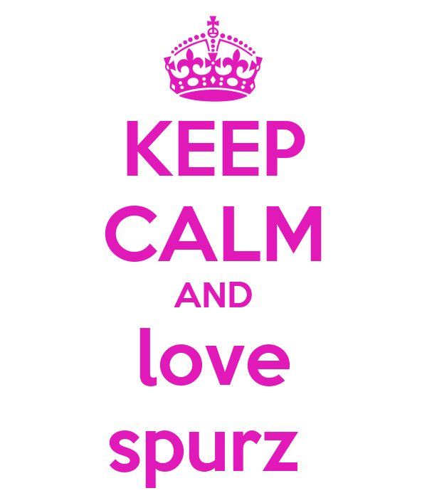 KEEP CALM AND love spurz