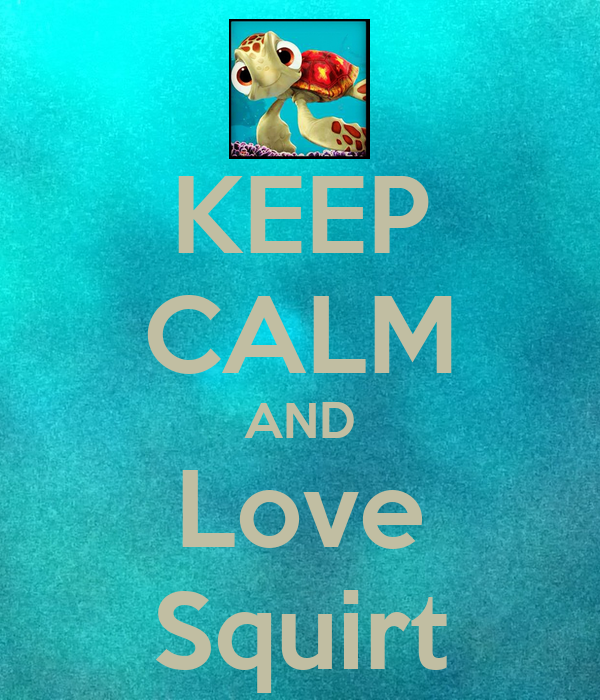 KEEP CALM AND Love Squirt