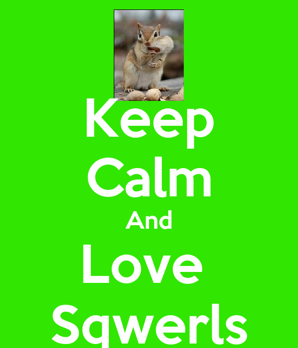 Keep Calm And Love  Sqwerls