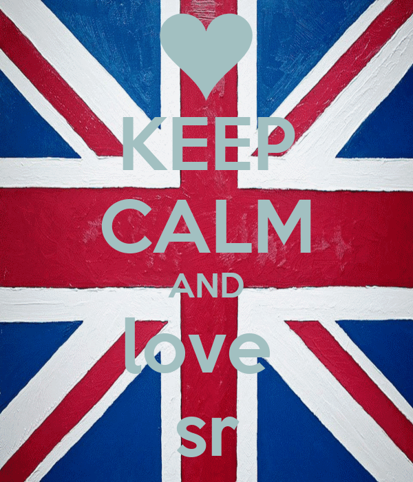 KEEP CALM AND love  sr