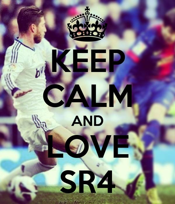 KEEP CALM AND LOVE SR4