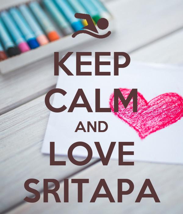 KEEP CALM AND LOVE SRITAPA
