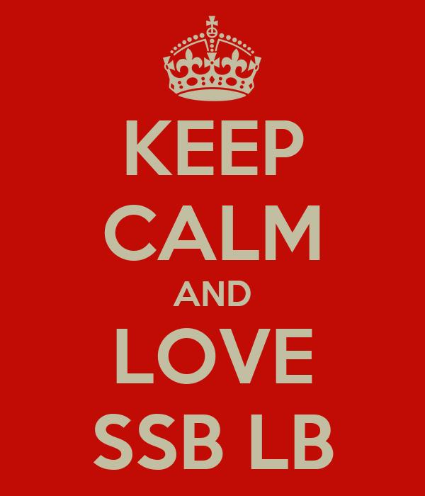 KEEP CALM AND LOVE SSB LB