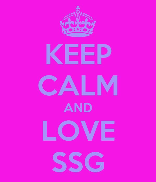 KEEP CALM AND LOVE SSG