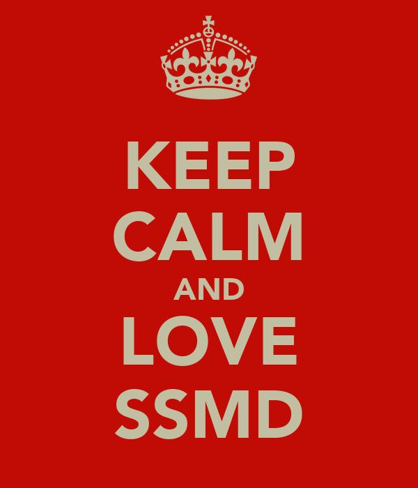 KEEP CALM AND LOVE SSMD