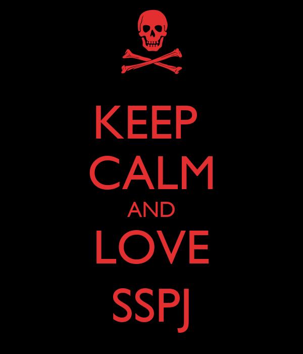 KEEP  CALM AND LOVE SSPJ