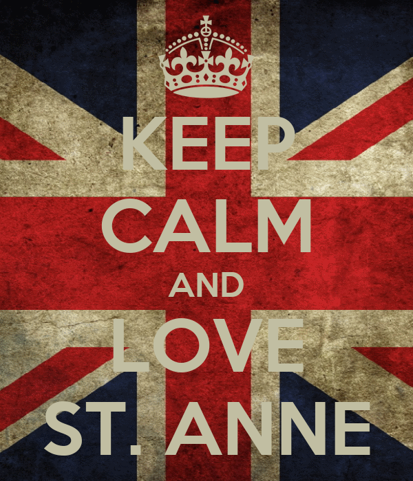 KEEP CALM AND LOVE ST. ANNE