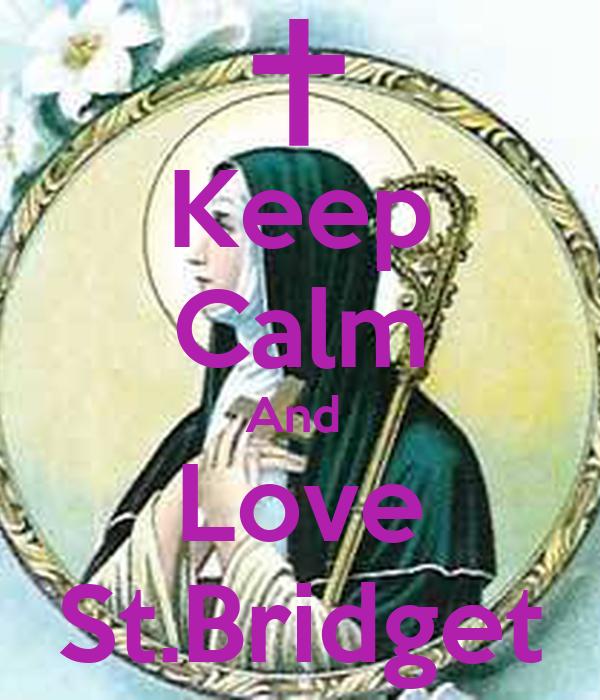 Keep Calm And  Love St.Bridget