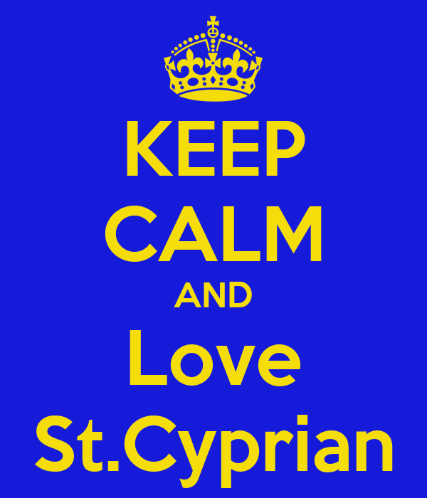KEEP CALM AND Love St.Cyprian