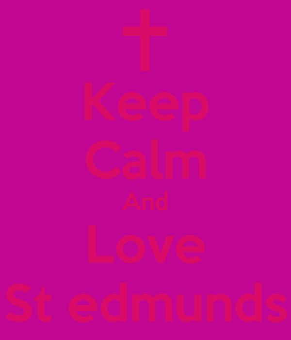 Keep Calm And Love St edmunds