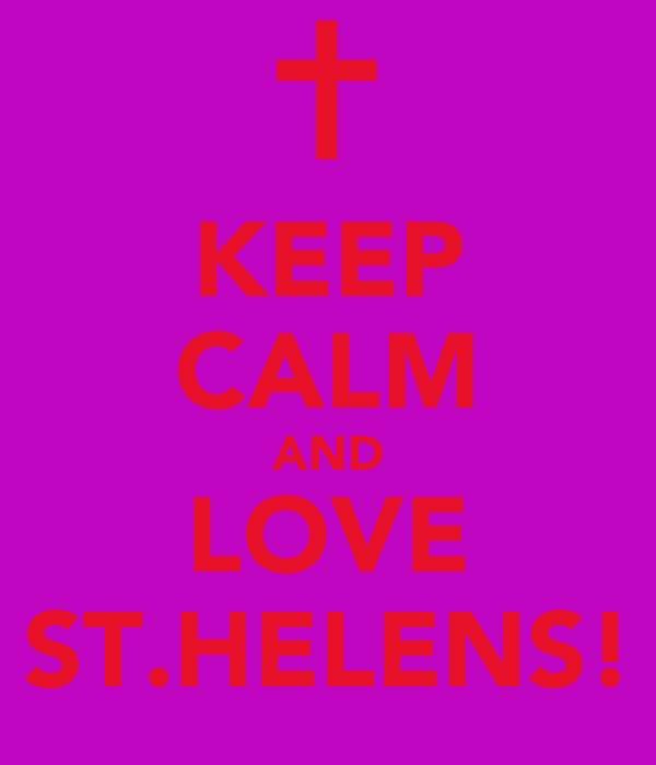 KEEP CALM AND LOVE ST.HELENS!
