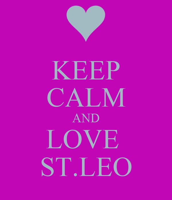 KEEP CALM AND LOVE  ST.LEO