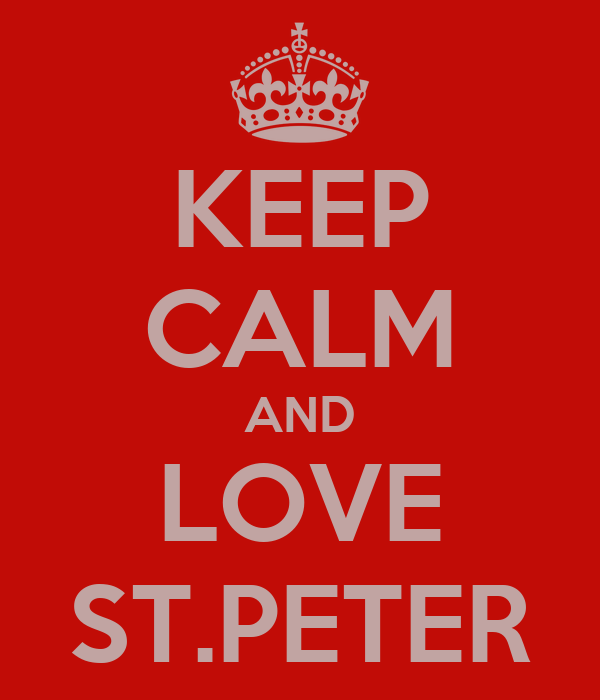 KEEP CALM AND LOVE ST.PETER