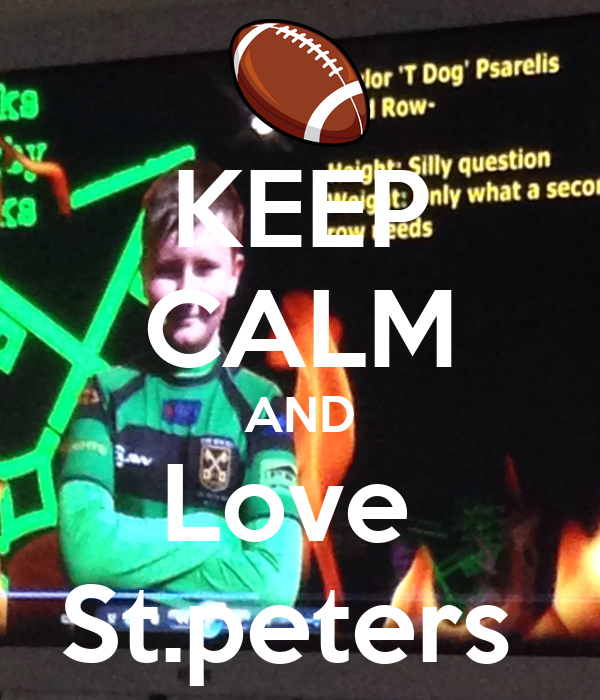KEEP CALM AND Love  St.peters