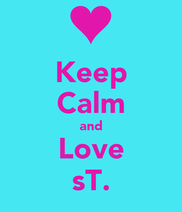 Keep Calm and Love sT.
