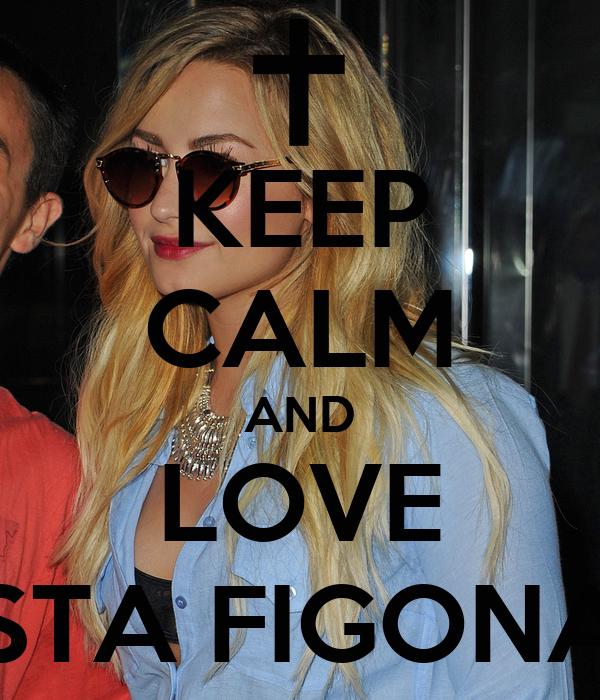 KEEP CALM AND LOVE STA FIGONA