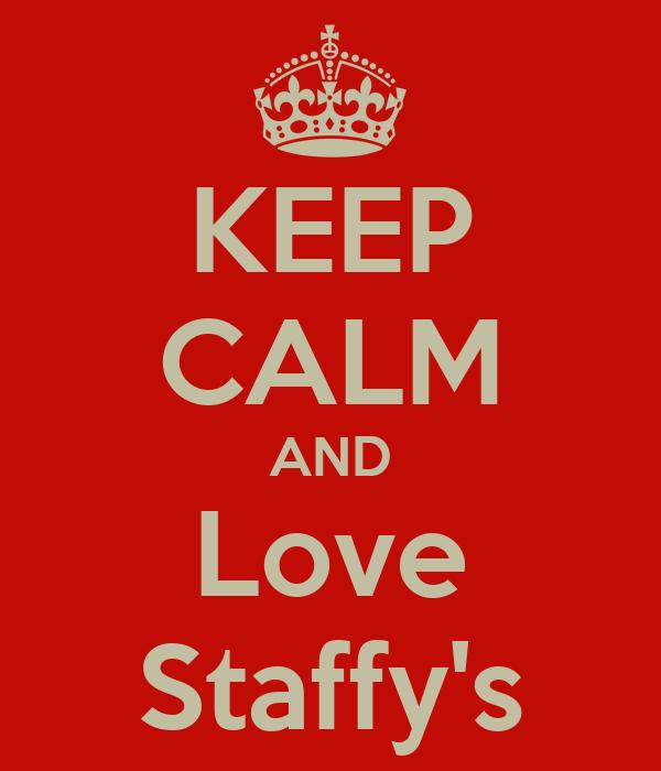 KEEP CALM AND Love Staffy's