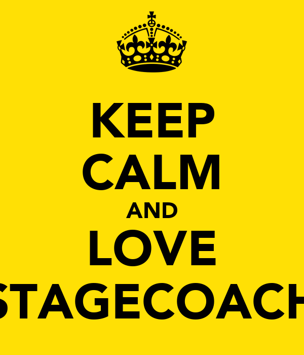 KEEP CALM AND LOVE STAGECOACH
