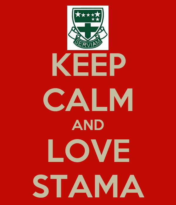 KEEP CALM AND LOVE STAMA