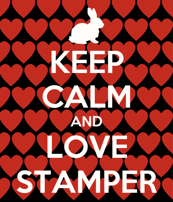 KEEP CALM AND LOVE STAMPER