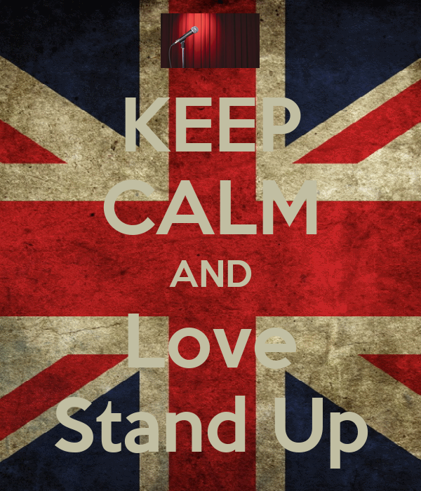 KEEP CALM AND Love Stand Up