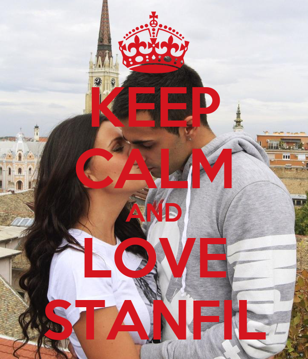 KEEP CALM AND LOVE STANFIL