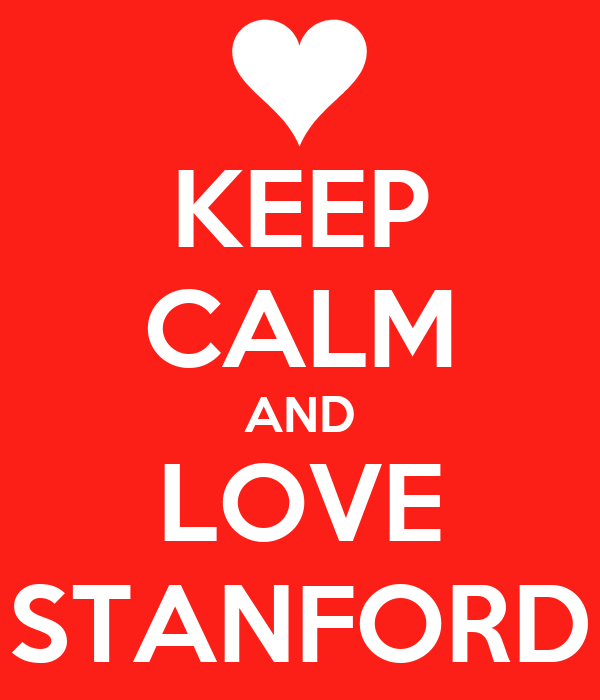 KEEP CALM AND LOVE STANFORD