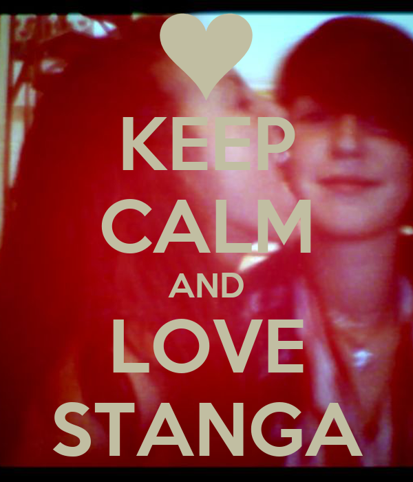 KEEP CALM AND LOVE STANGA