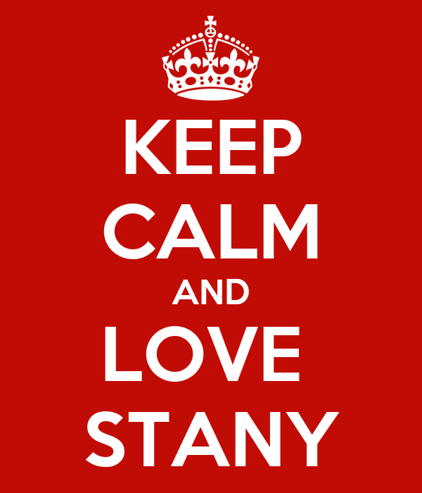 KEEP CALM AND LOVE  STANY