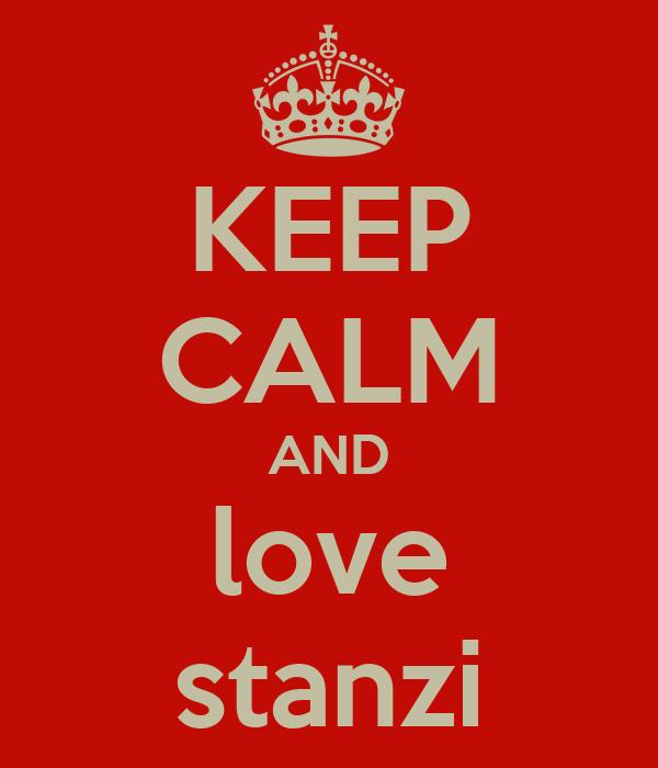 KEEP CALM AND love stanzi