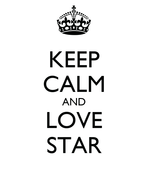 KEEP CALM AND LOVE STAR