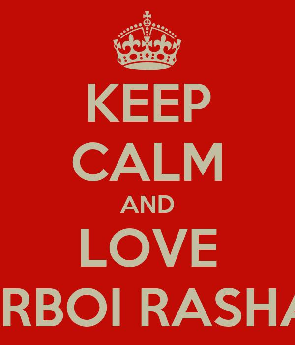 KEEP CALM AND LOVE STARBOI RASHAUN