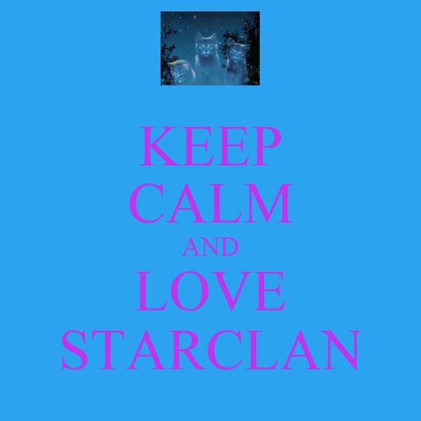KEEP CALM AND LOVE STARCLAN