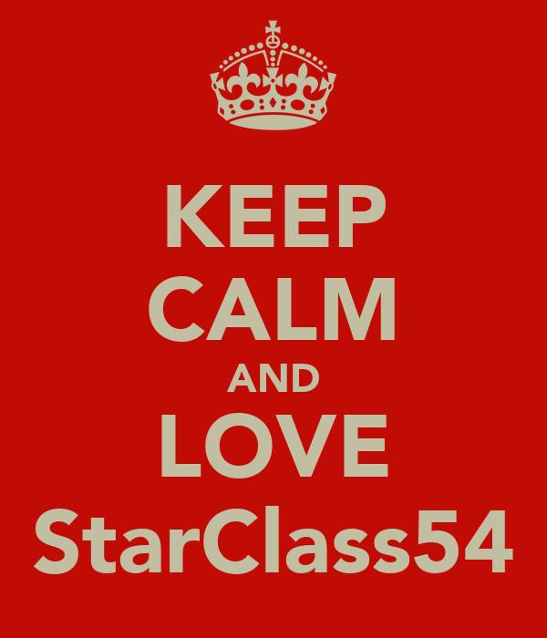 KEEP CALM AND LOVE StarClass54