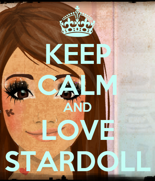 KEEP CALM AND LOVE STARDOLL