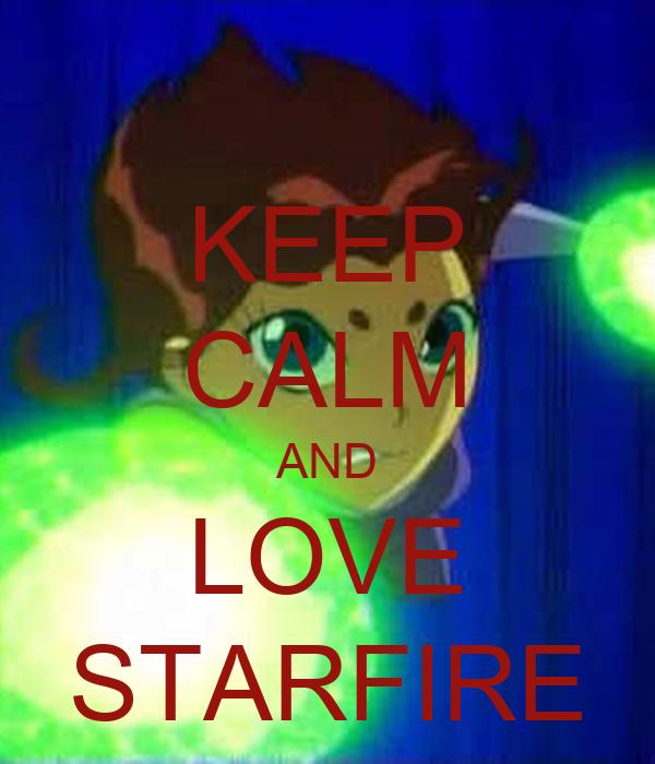 KEEP CALM AND LOVE STARFIRE