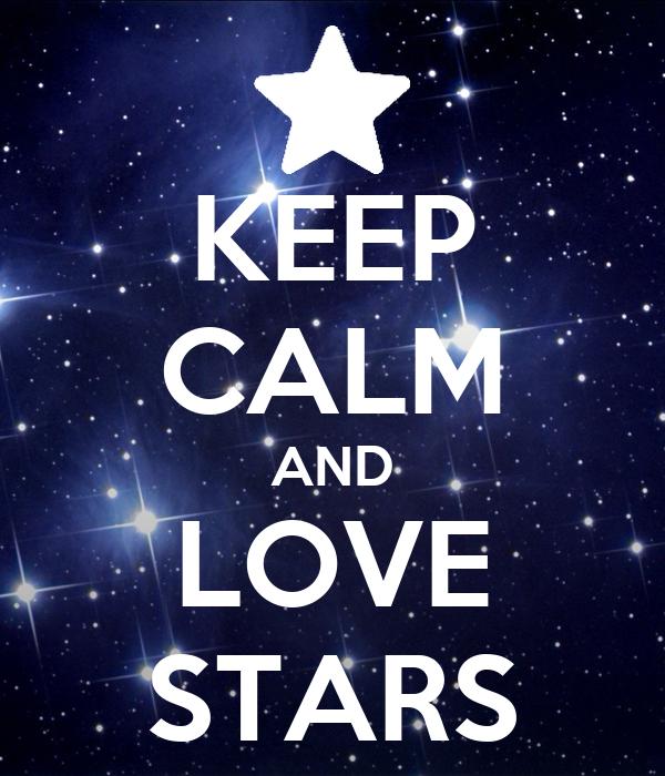 KEEP CALM AND LOVE STARS
