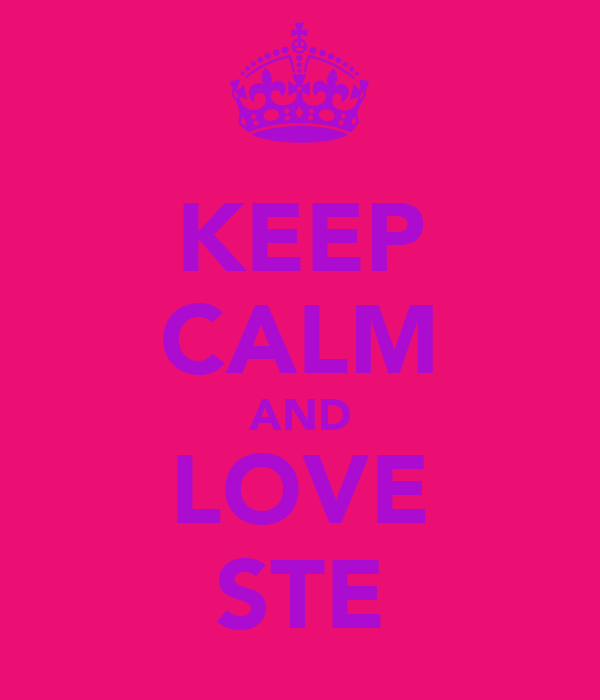 KEEP CALM AND LOVE STE