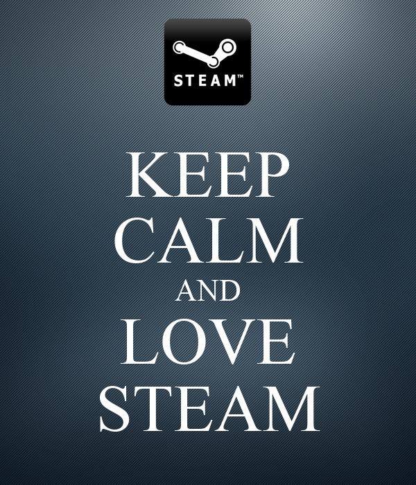 KEEP CALM AND LOVE STEAM