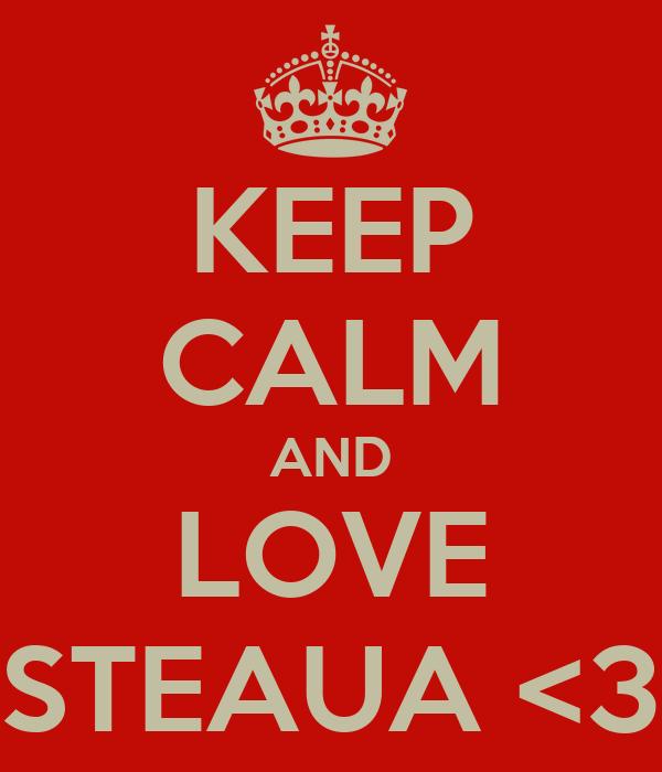 KEEP CALM AND LOVE STEAUA <3