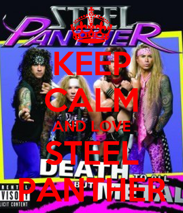 KEEP CALM AND LOVE STEEL PANTHER