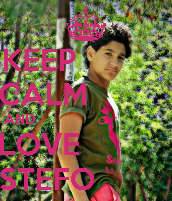 KEEP                                    CALM           AND                                  LOVE                STEFO