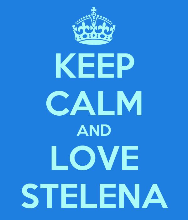 KEEP CALM AND LOVE STELENA