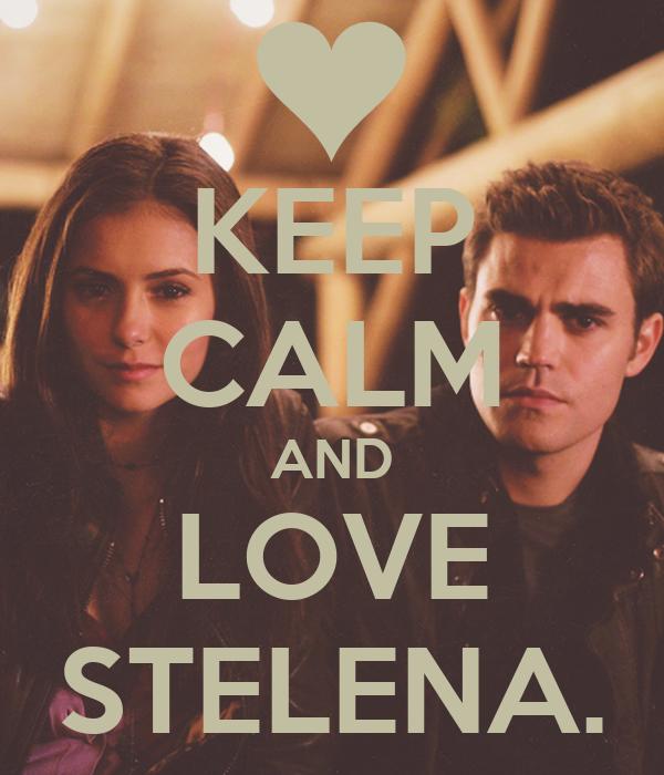 KEEP CALM AND LOVE STELENA.