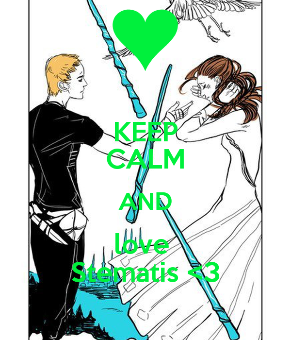 KEEP CALM AND love  Stematis <3