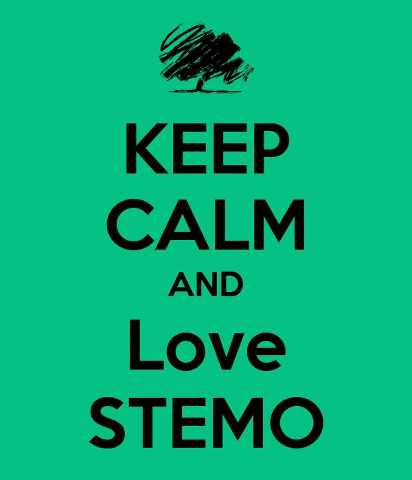 KEEP CALM AND Love STEMO