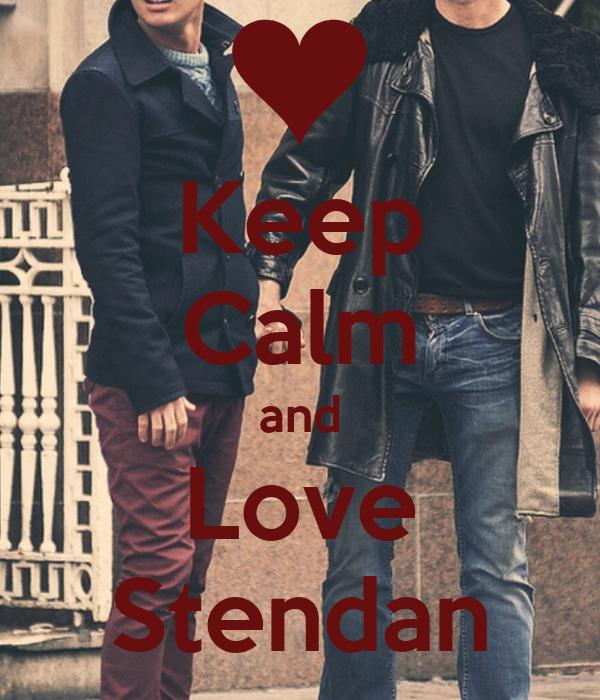Keep Calm and Love Stendan