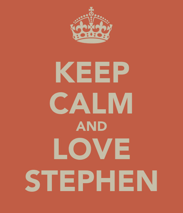 KEEP CALM AND LOVE STEPHEN